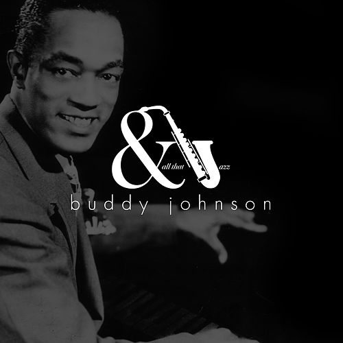 And All that Jazz de Buddy Johnson