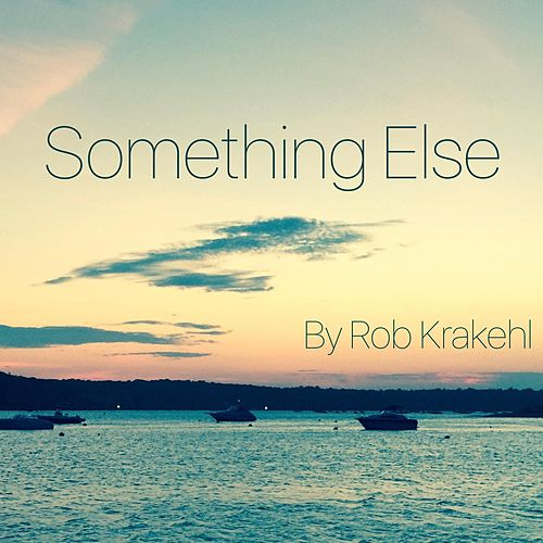 Something Else de Rob Krakehl