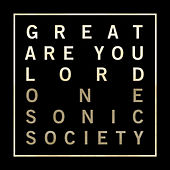 Great Are You Lord EP by One Sonic Society
