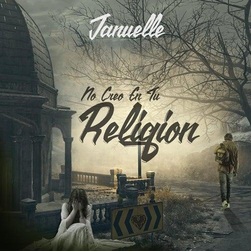 No Creo en Tu Religion de Januelle