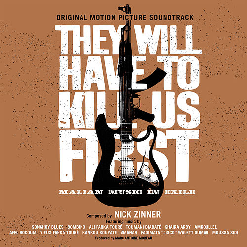 They Will Have To Kill Us First: Original Soundtrack by Various Artists
