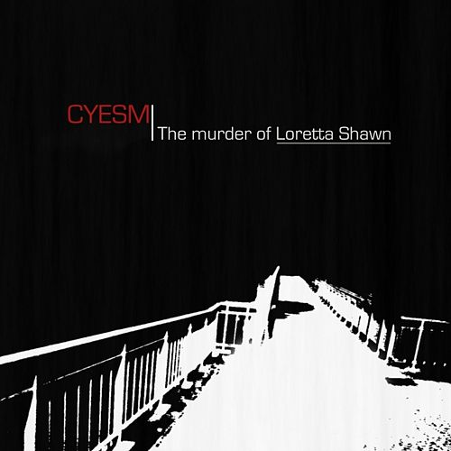 The murder of Loretta Shawn by Cyesm