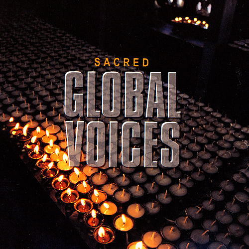 Global Voices - Sacred by Various Artists