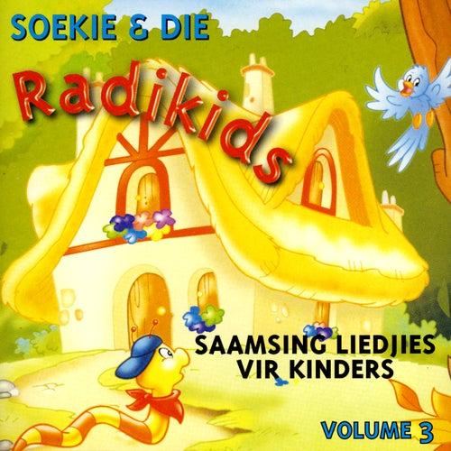 Saamsing Liedjies Vir Kinders - Volume 3 by Soekie & Die Radikids