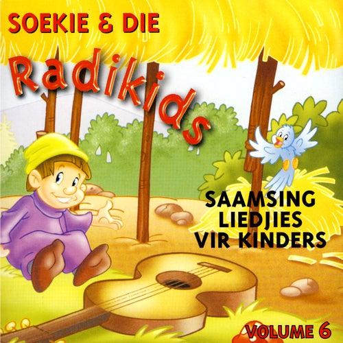 Saamsing Liedjies Vir Kinders Volume 6 by Soekie & Die Radikids