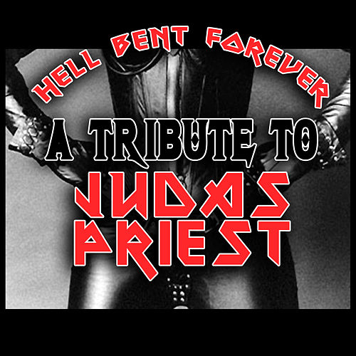 Hell Bent Forever - A Tribute To Judas Priest von Various Artists
