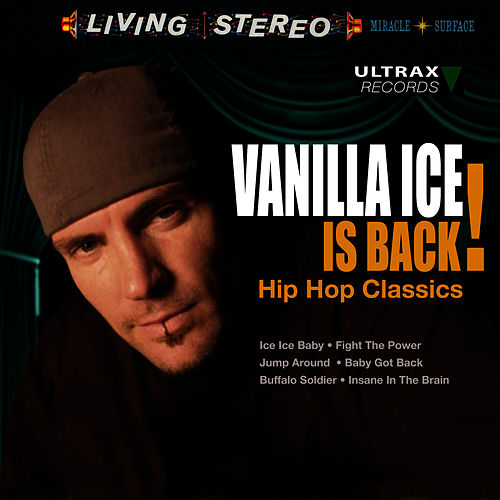 Vanilla Ice Is Back! - Hip Hop Classics de Vanilla Ice
