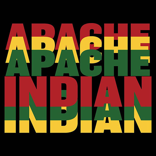 Apache Indian by Apache Indian