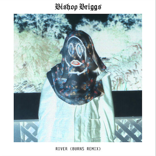 River (BURNS Remix) de Bishop Briggs