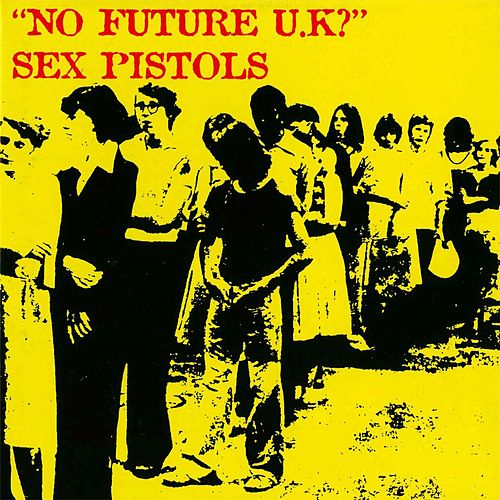 No Future UK? by Sex Pistols