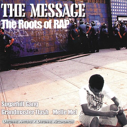 The Message: The Roots of Rap de Various Artists