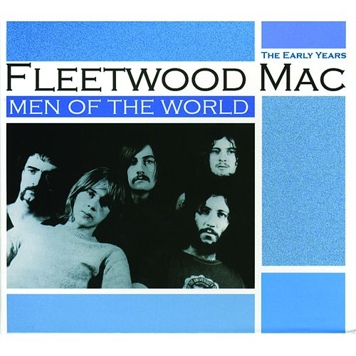 Men of the World: The Early Years de Fleetwood Mac