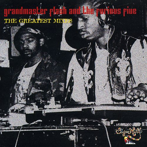 The Greatest Mixes by Grandmaster Flash