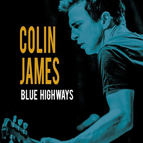 Blue Highways by Colin James