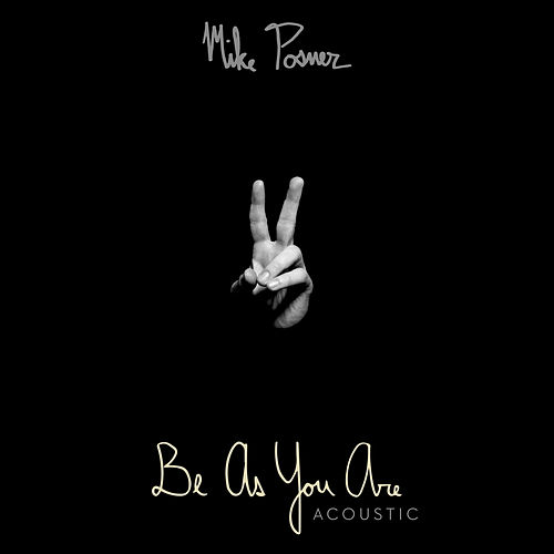 Be As You Are (Acoustic) de Mike Posner