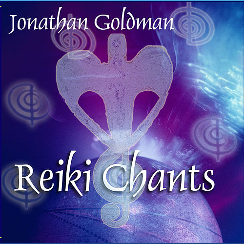 Reiki Chants de Jonathan Goldman