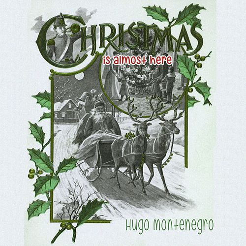 Christmas Is Almost Here by Hugo Montenegro