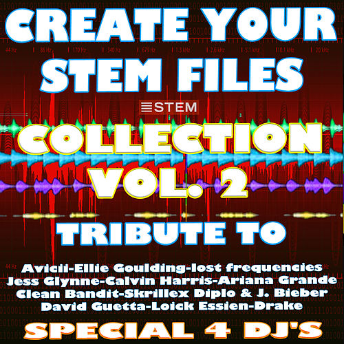 Create Your Stem Files Vol. 2  (Special Remix And Instrumental Sound Tracks) [Tribute To Calvin Harris-Ariana Grande- Etc..] von Express Groove