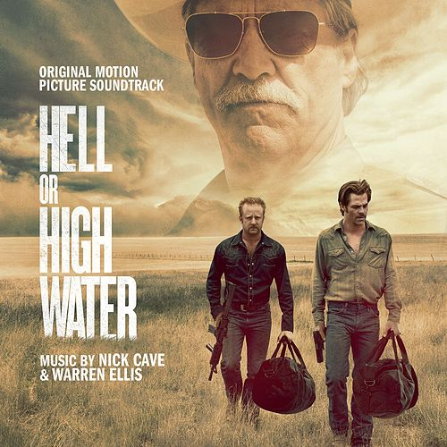 Hell or High Water (Original Motion Picture Soundtrack) de Nick Cave