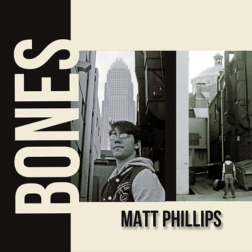 Bones by Matt Phillips