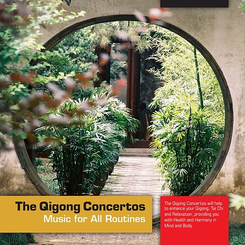 The Qigong Concertos (Music for All Routines) by Naylor