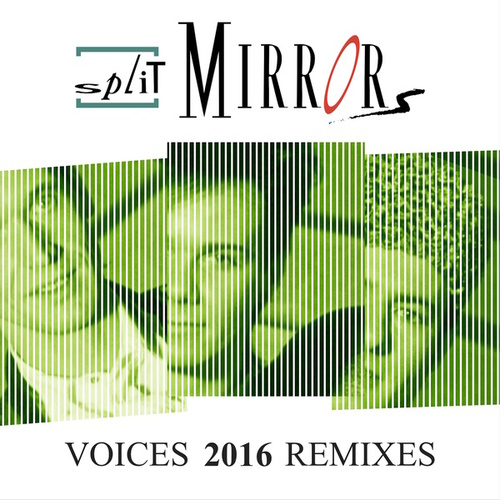 Voices 2016 Remixes von Split Mirrors