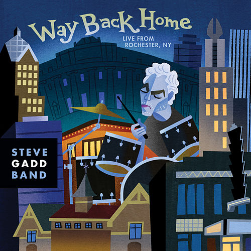 Way Back Home Live From Rochester, NY von Steve Gadd Band