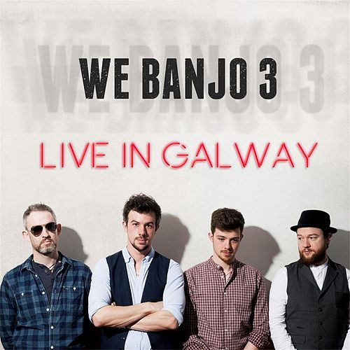 Live in Galway von We Banjo 3