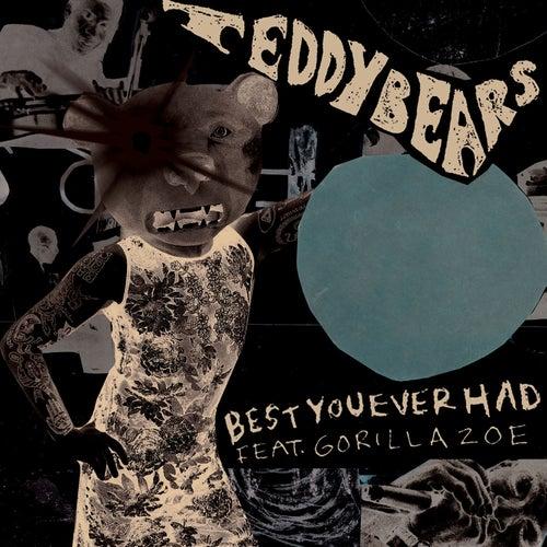 Best You Ever Had by Teddybears