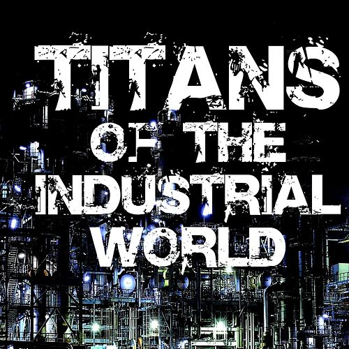 Titans Of The Industrial World by Various Artists