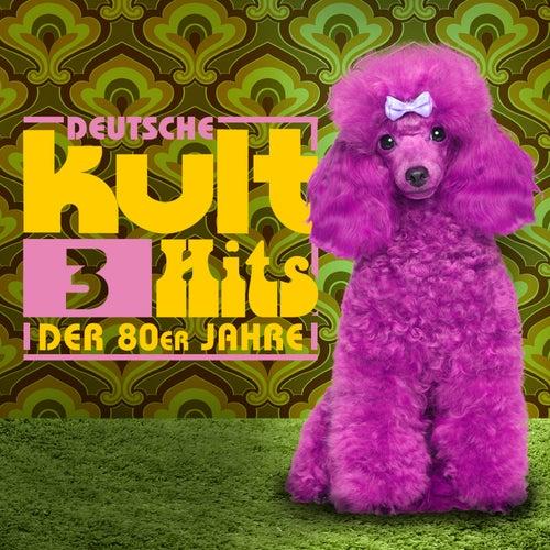 Deutsche Kulthits der 80er Jahre - 3 von Various Artists