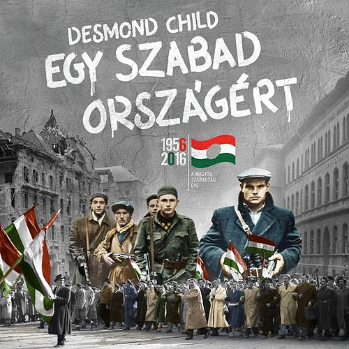 Egy Szabad Országért by Desmond Child