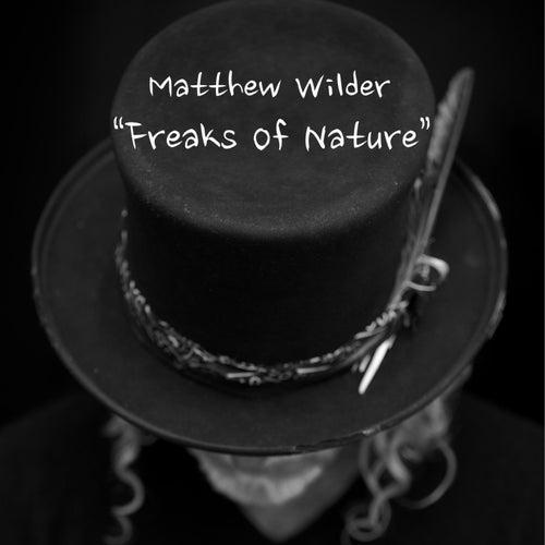 Freaks of Nature by Matthew Wilder