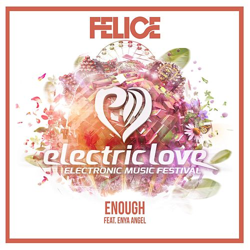 Enough (Remixes) [feat. Enya Angel] de Felice