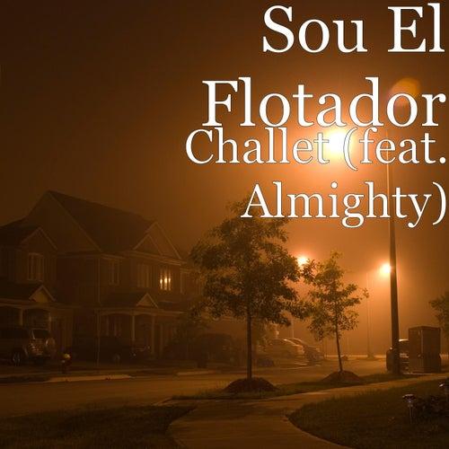 Challet (feat. Almighty) by Sou El Flotador