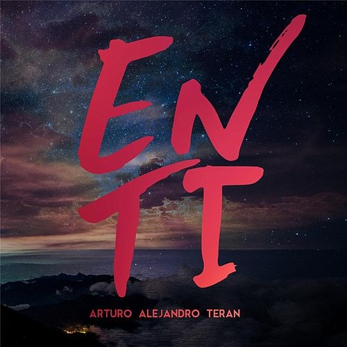 En Ti de Arturo Alejandro Teran