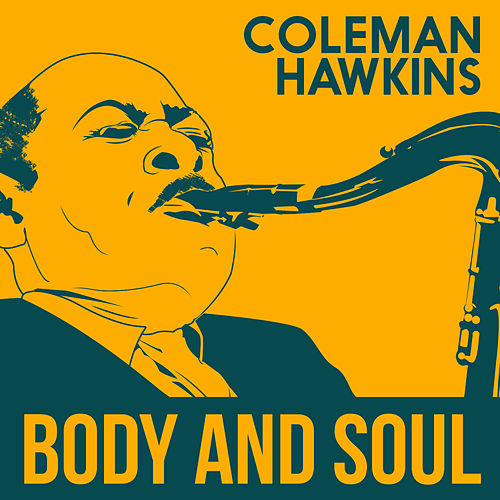 Body and Soul de Coleman Hawkins