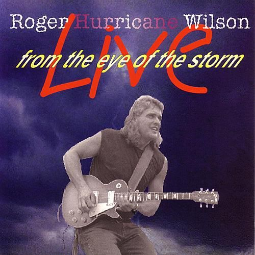 Live From The Eye Of The Storm by Roger Hurricane Wilson