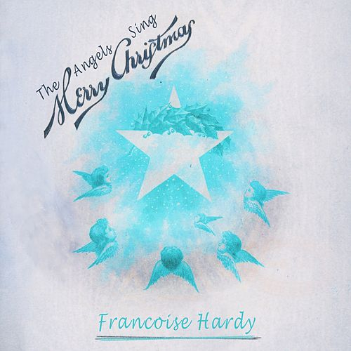 The Angels Sing Merry Christmas de Francoise Hardy