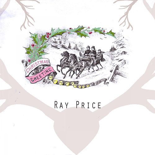 Christmas Greeting by Ray Price