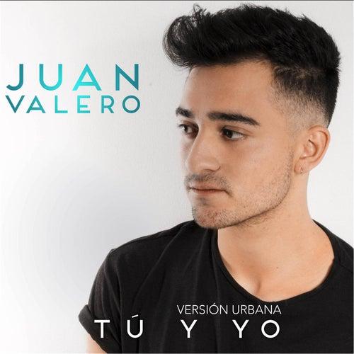 Tú y Yo (Versión Urbana) de Juan Valero