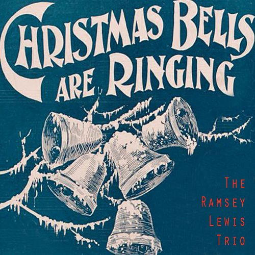 Christmas Bells Are Ringing by Ramsey Lewis