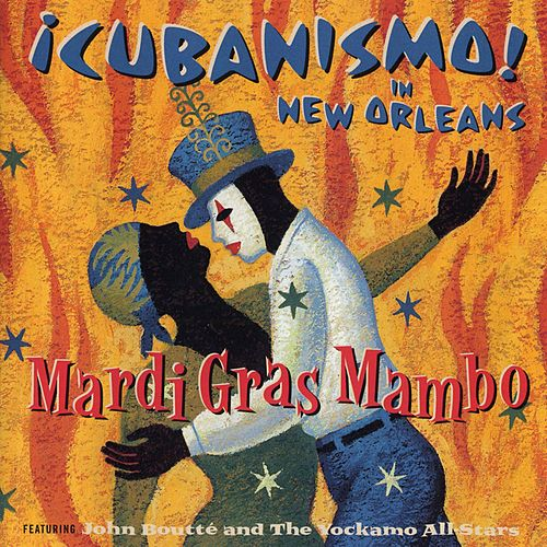 Mardi Gras Mambo - ¡Cubanismo! In New Orleans Featuring John Boutté And The Yockamo All-Stars by Cubanismo!