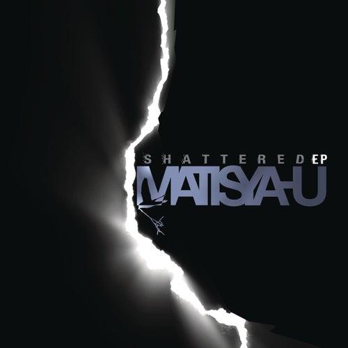 Shattered - EP de Matisyahu