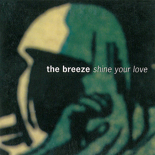 Shine Your Love by The Breeze