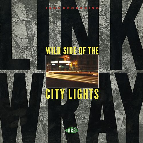 Wild Side Of The City Lights by Link Wray