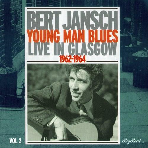 Young Man Blues: Live In Glasgow Part 2 von Bert Jansch