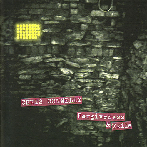 Forgiveness & Exile by Chris Connelly