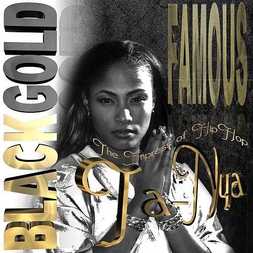 Famous by Black Gold Ta-Nya