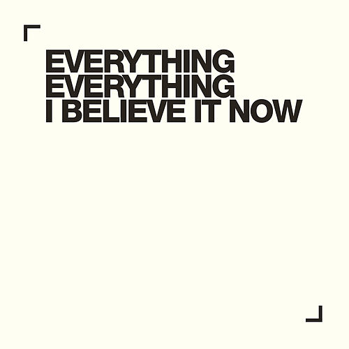 I Believe It Now von Everything Everything